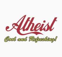 """Atheist """"Cool and Refreshing!"""" (On any color) by atheistcards"""