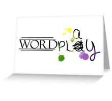 Word Play Greeting Card