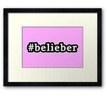Belieber - Hashtag - Black & White Framed Print