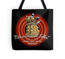 Exterminate All Folks! Tote Bag