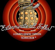 Exterminate All Folks! by saqman