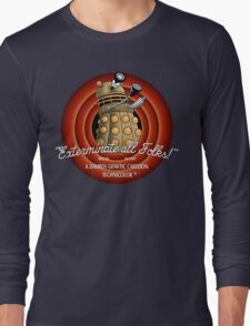 Exterminate All Folks! Long Sleeve T-Shirt
