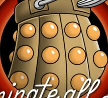 Exterminate All Folks! Sticker