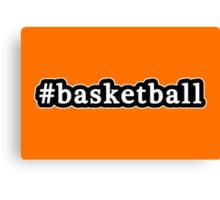 Basketball - Hashtag - Black & White Canvas Print