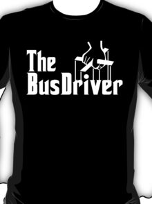 The Bus Driver T-Shirt