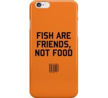 Fish are Friends iPhone Case/Skin
