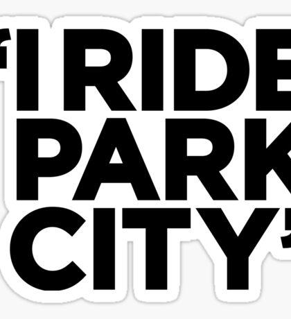 I Ride Park City (black) Sticker
