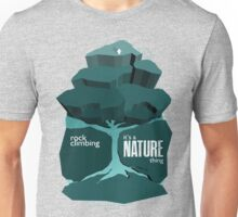 Rock Climbing - It's a Nature Thing in Teal Unisex T-Shirt