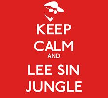 Keep calm and lee sin jungle - League of legends T-Shirt