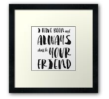 """""""I have been and always shall be your friend"""" Spock from Star Trek  Framed Print"""