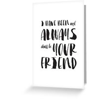 """I have been and always shall be your friend"" Spock from Star Trek  Greeting Card"