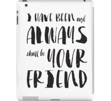"""I have been and always shall be your friend"" Spock from Star Trek  iPad Case/Skin"
