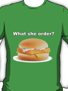 WHAT SHE ORDER T-Shirt