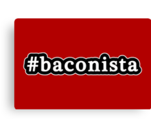 Baconista - Hashtag - Black & White Canvas Print