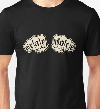 Pray More Knuckle Tattoo Unisex T-Shirt