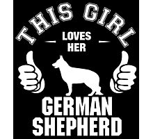 This Girl Loves Her German Shepherd Photographic Print