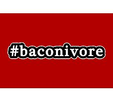 Baconivore - Hashtag - Black & White Photographic Print