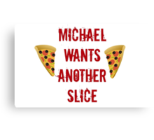Michael Wants Another Slice  Canvas Print