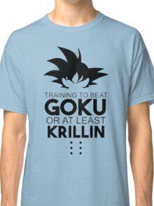 Training to beat Goku  Classic T-Shirt