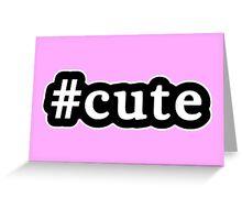 Cute - Hashtag - Black & White Greeting Card