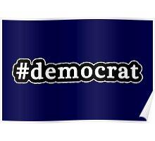 Democrat - Hashtag - Black & White Poster