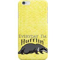 Everyday I'm Hufflin' iPhone Case/Skin