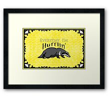 Everyday I'm Hufflin' Framed Print