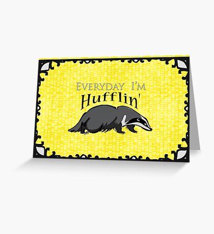 Everyday I'm Hufflin' Greeting Card
