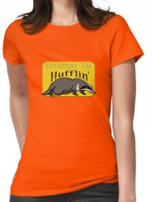 Everyday I'm Hufflin' Womens Fitted T-Shirt