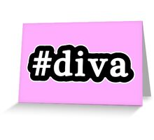 Diva - Hashtag - Black & White Greeting Card