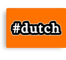 Dutch - Hashtag - Black & White Canvas Print