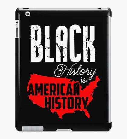 Black History is American History iPad Case/Skin