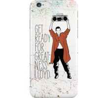 Get ready for greatness Lloyd iPhone Case/Skin