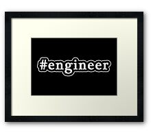 Engineer - Hashtag - Black & White Framed Print
