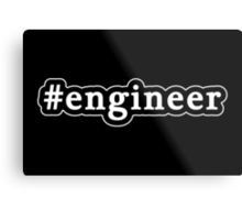 Engineer - Hashtag - Black & White Metal Print