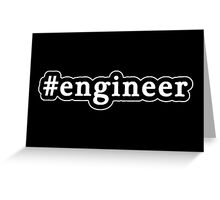 Engineer - Hashtag - Black & White Greeting Card