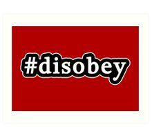Disobey - Hashtag - Black & White Art Print