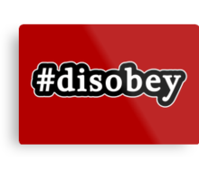 Disobey - Hashtag - Black & White Metal Print