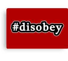 Disobey - Hashtag - Black & White Canvas Print