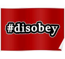 Disobey - Hashtag - Black & White Poster