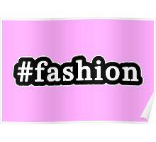 Fashion - Hashtag - Black & White Poster