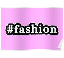 Fashion - Hashtag - Black & White Poster