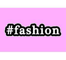 Fashion - Hashtag - Black & White Photographic Print