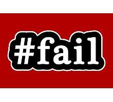 Fail - Hashtag - Black & White Photographic Print