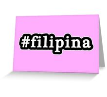 Filipina - Hashtag - Black & White Greeting Card