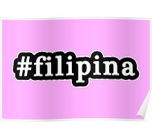 Filipina - Hashtag - Black & White Poster