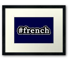 French - Hashtag - Black & White Framed Print