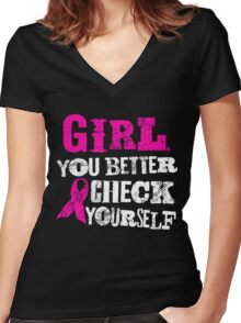 Girl You Better Check Yourself - Breast Cancer Awareness Women's Fitted V-Neck T-Shirt