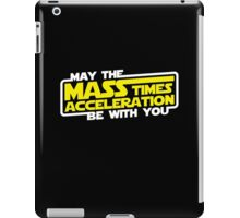 May the Mass x Acceleration Be With You iPad Case/Skin