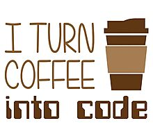 I Turn Coffee Into Programming Code Photographic Print